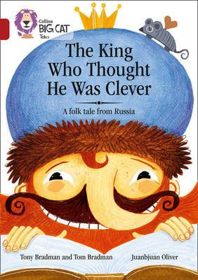 The King Who Thought He Was Clever: A Folk Tale from Russia Badger Learning