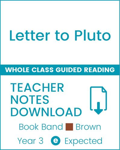 Enjoy Whole Class Guided Reading: Letter to Pluto Teacher Notes Badger Learning