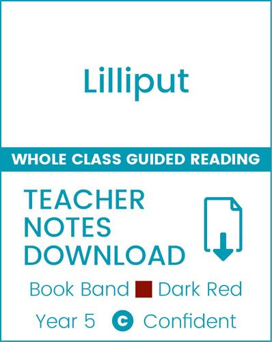 Enjoy Whole Class Guided Reading: Lilliput Teacher Notes Badger Learning