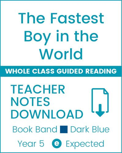 Enjoy Whole Class Guided Reading: The Fastest Boy in the World Teacher Notes Badger Learning