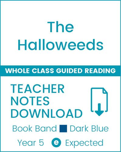 Enjoy Whole Class Guided Reading: The Halloweeds Teacher Notes Badger Learning