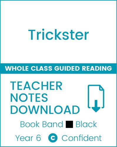 Enjoy Whole Class Guided Reading: Trickster Teacher Notes Badger Learning