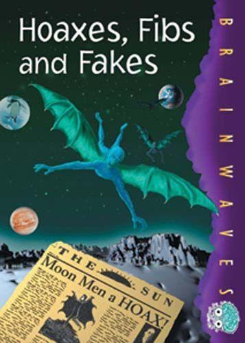Hoaxes, Fibs & Fakes