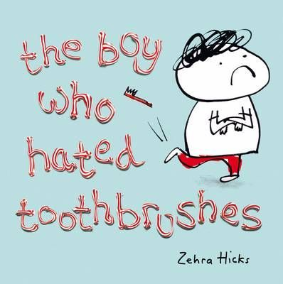 The Boy Who Hated Toothbrushes