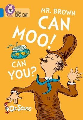 Dr Seuss - Mr Brown Can Moo! Can You?