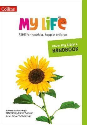 My Life - Lower Key Stage 2 Primary PSHE Handbook