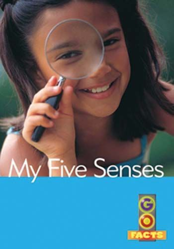 My Five Senses (Go Facts Level 1)