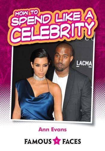 How to Spend like a Celebrity