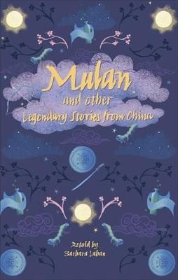 Mulan & other Legendary Chinese Tales