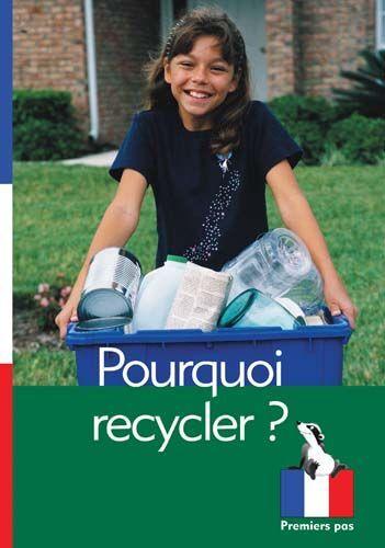 Premiers Pas: Pourquoi recycler?