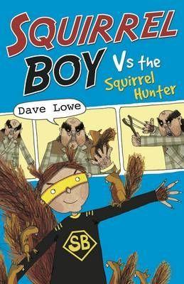 Squirrel Boy Vs. the Squirrel Hunter
