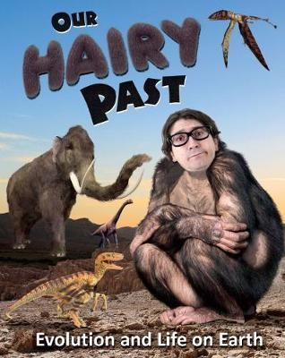 Our Hairy Past: Evolution & Life on Earth