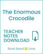 Enjoy Guided Reading: The Enormous Crocodile Teacher Notes