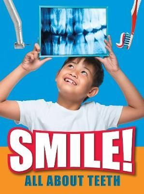 Smile: All About Teeth