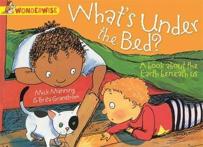 What's Under the Bed?: A Book About the Earth Beneath Us