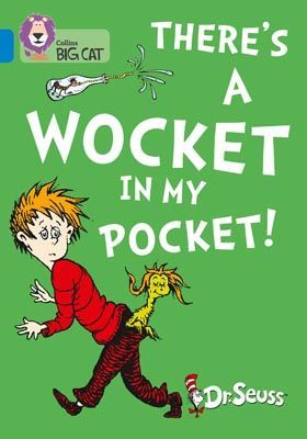 Dr Seuss - There's a Wocket in my Pocket