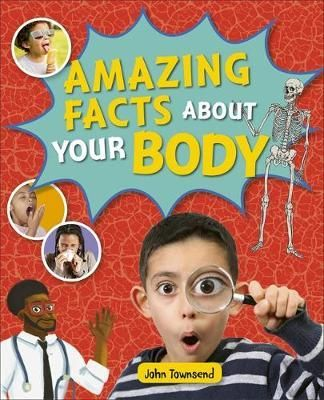 Amazing Facts about your Body