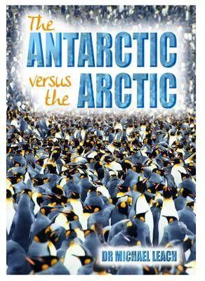 The Antarctic versus the Arctic