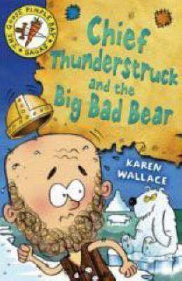 Chief Thunderstruck and the Big Bad Bear: Bk. 4