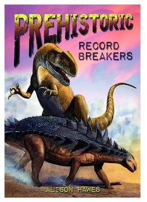 Prehistoric Record Breakers