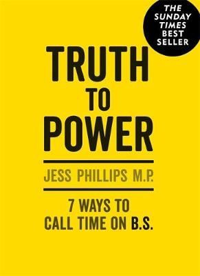Truth to Power: 7 Ways to Call Time on B.S