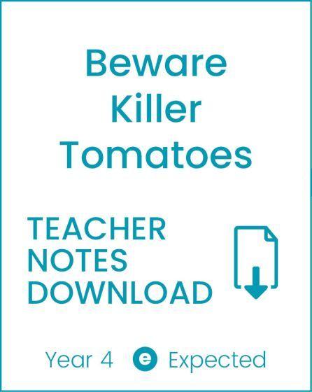 Enjoy Guided Reading: Beware Killer Tomatoes Teacher Notes
