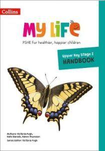 My Life - Upper Key Stage 2 Primary PSHE Handbook