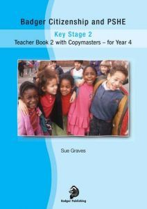 Badger Citizenship and PSHE for Year 4: Bk. 2: Teacher Book with Copymasters