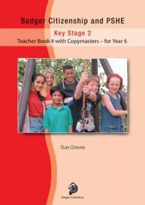 Badger Citizenship and PSHE for Year 6: Bk. 4: Teacher Book with Copymasters