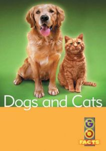 Dogs and Cats (Go Facts Level 1)
