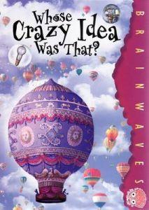 Whose Crazy Idea Was That?