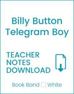 Enjoy Guided Reading: Billy Button, Telegram Boy Teacher Notes