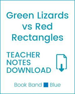 Enjoy Guided Reading: Green Lizards vs Red Rectangles Teacher Notes
