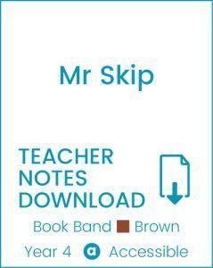 Enjoy Guided Reading: Mr Skip Teacher Notes