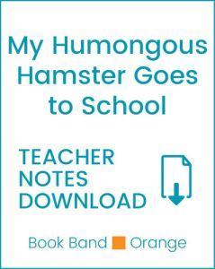 Enjoy Guided Reading: My Humongous Hamster Goes to School Teacher Notes