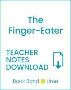 Enjoy Guided Reading: The Finger-Eater Teacher Notes