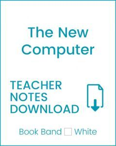 Enjoy Guided Reading: The New Computer Teacher Notes