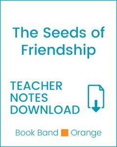 Enjoy Guided Reading: The Seeds of Friendship Teacher Notes