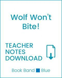 Enjoy Guided Reading: Wolf Won't Bite! Teacher Notes