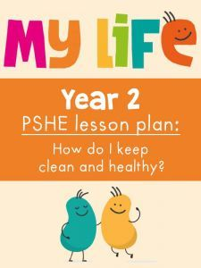 Free My Life PSHE Year 2 Lesson - Keeping Healthy, Keeping Clean