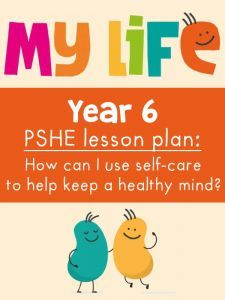 Free My Life PSHE Year 6 Lesson - Self-care