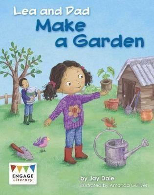 Lea & Dad Make A Garden