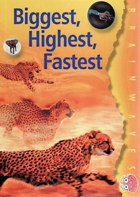 Biggest, Highest, Fastest