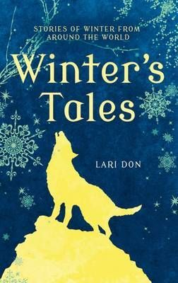 Winter's Tales: Stories of Winter from Around the World