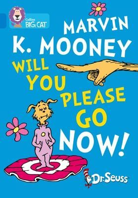 Dr Seuss - Marvin K Mooney Will You Please Go!