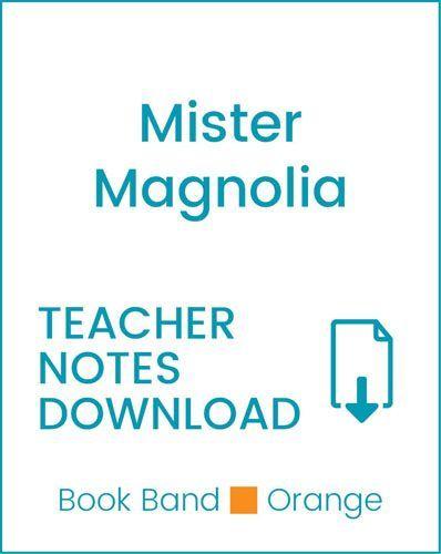 Enjoy Guided Reading: Mister Magnolia Teacher Notes