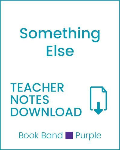 Enjoy Guided Reading: Something Else Teacher Notes