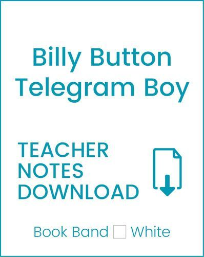 Enjoy Guided Reading: Billy Button, Telegram Boy Teacher Notes