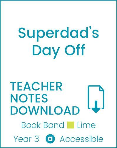 Enjoy Guided Reading: Superdad's Day Off Teacher Notes