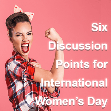 6 Discussion Points to Celebrate International Women's Day